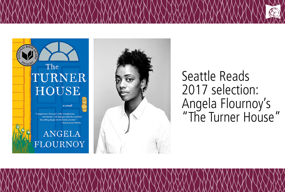 "Seattle Reads 2017 selection: Angela Flournoy's ""The Turner House"""