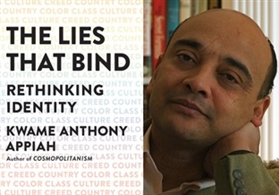 Kwame Anthony Appiah Discusses 'The Lies That Bind'