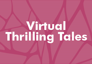 Virtual Thrilling Tales